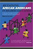 Retaining African Americans in Higher Education: Challenging Paradigms for Retaining Students, Faculty and Administrators