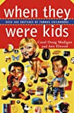 When They Were Kids, Carol Orsag Madigan and A. Elmwood, 0375703896