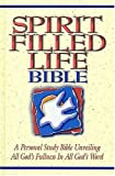 Spirit Filled Life Bible: A Personal Study Bible Unveiling All God's Fullness in All God's Word