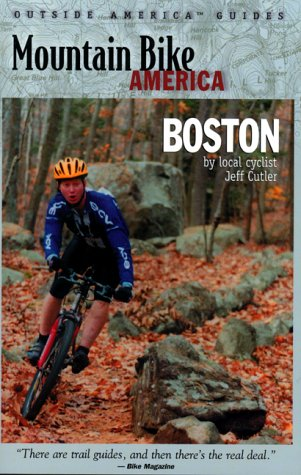 Mountain Bike America Greater Boston  An Atlas Of The Greater Boston's Area's Greatest Off Road Bicycle Rides  Mountain Bike America Guidebooks