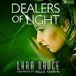 Dealers of Light | Lara Nance