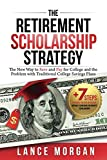 img - for The Retirement Scholarship Strategy: The New Way to Save and Pay for College and the Problem with Traditional College Savings Plans book / textbook / text book
