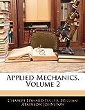 Applied Mechanics, Charles Edward Fuller and William Atkinson Johnston, 1145065104