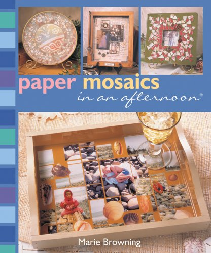 Read Online Paper Mosaics in an afternoon ebook