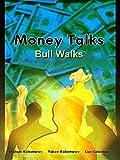 Money Talks Bull Walks