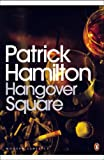 Front cover for the book Hangover Square by Patrick Hamilton