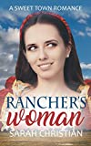 img - for Rancher's Woman (Sweet Town Clean Historical Western Romance Book 11) book / textbook / text book