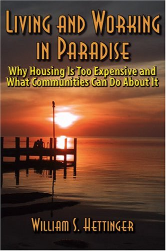 Read Online Living and Working in Paradise: Why Housing Is Too Expensive and What Communities Can Do About It PDF