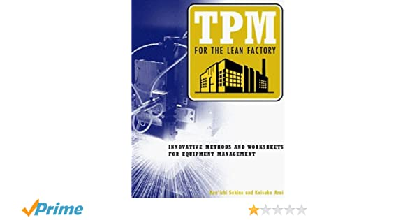 TPM for the Lean Factory: Innovative Methods and Worksheets for ...
