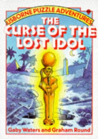 The Curse of the Lost Idol (Usborne Puzzle Adventures S.)