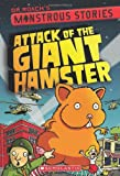 Monstrous Stories #2: Attack of the Giant Hamster, Roach, 0545425557