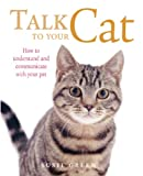 img - for Talk to Your Cat: How to Communicate with Your Pet book / textbook / text book