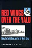 Red Wings over the Yalu, Xiaoming Zhang, 1585443409