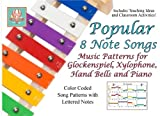 img - for Popular 8 Note Songs: Music Patterns for Glockenspiel, Xylophone, Hand Bells and Piano book / textbook / text book