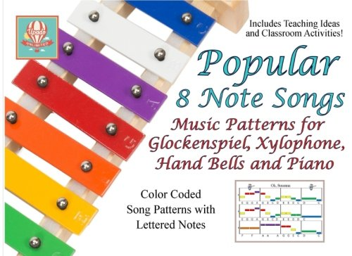 Popular 8 Note Songs: Music Patterns for Glockenspiel, Xylophone, Hand Bells and (8 Note Set)