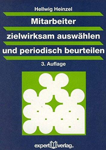 Mitarbeiter zielwirksam auswählen und periodisch beurteilen Taschenbuch – 1. Dezember 2002 Hellwig Heinzel expert 3816917569 Betriebswirtschaft