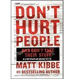 Don't Hurt People and Don't Take Their Stuff: A Libertarian Manifesto (Hardback) - Common