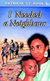 I Needed a Neighbour, Patricia St. John, 0862014549
