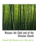 img - for Missions the Chief end of the Christian Church book / textbook / text book
