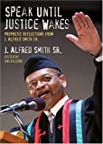 Speak until Justice Wakes, J. Alfred Smith, 0817015019
