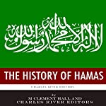The History of Hamas | M. Clement Hall, Charles River Editors