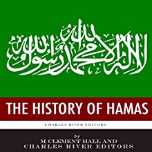 The History of Hamas Audiobook by M. Clement Hall,  Charles River Editors Narrated by Dan Gallagher
