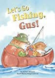 img - for Let's Go Fishing, Gus! (Read-It! Readers: Gus the Hedgehog) book / textbook / text book