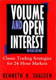 Volume And Open Interest: Revised Edition