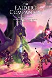 The Raider's Companion : Learn to raid, complement your skills, build your Legacy, Trzonkowski, Adam, 1938064003