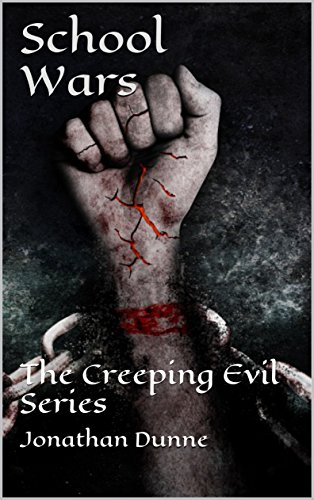 School Wars: The Creeping Evil Series by [Dunne, Jonathan]
