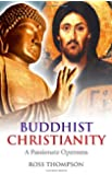 Buddhist Christianity:A Passionate Openness