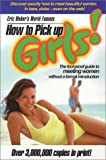 Eric Weber's World-Famous How to Pick up Girls!, Eric Weber, 0914094432