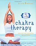 img - for Chakra Therapy: Exercises and Inspirations for Well-being (Live Better S.): Exercises and Inspiratio book / textbook / text book