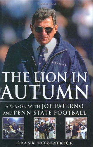 The Lion In Autumn: A Season with Joe Paterno and Penn State Football pdf