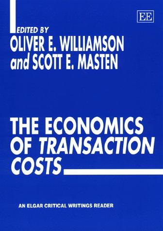 Critical assessment of Transaction Cost Economics Essay