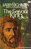 The Servant King, Larry Richards, 0912692995