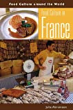Food Culture in France, Julia Abramson, 0313327971