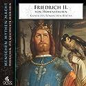 Friedrich II. von Hohenstaufen (Menschen, Mythen, Macht) Hörbuch von Elke Bader Gesprochen von: Heiner Heusinger
