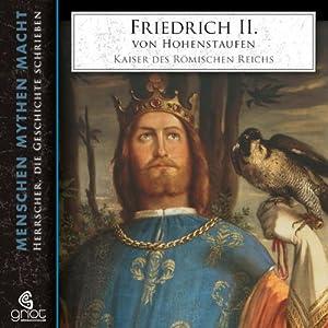 Friedrich II. von Hohenstaufen (Menschen, Mythen, Macht) Hörbuch