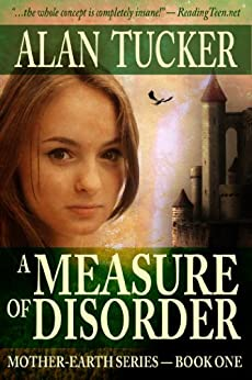 A Measure of Disorder (Mother-Earth Series Book 1) by [Tucker, Alan]