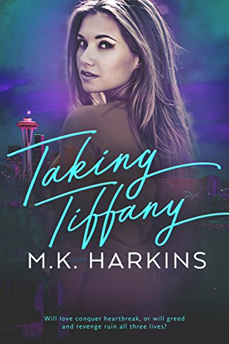 Book: Taking Tiffany by MK Harkins