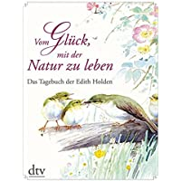 Vom Glück, mit der Natur zu leben: Das Tagebuch der Edith Holden: 28027