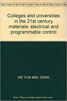 Book Colleges and universities in the 21st century materials: electrical and programmable control
