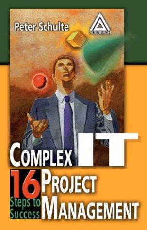 Download Complex IT Project Management:  16 Steps to Success Pdf