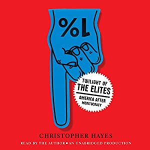 Twilight of the Elites Audiobook