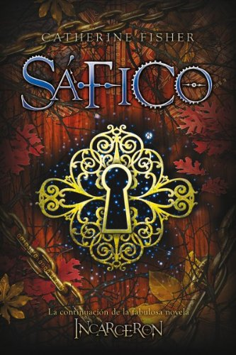 Sáfico (Incarceron nº 2) (Spanish Edition)