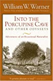 Into the Porcupine Cave and Other Odysseys, William W. Warner, 0792276884