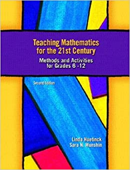 Book Teaching Mathematics for the 21st Century: Methods and Activities for Grades 6-12, Second Edition