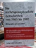 img - for Die anthroposophischen Zeitschriften von 1903 bis 1985 Bibliographie Und Lebensbilder book / textbook / text book