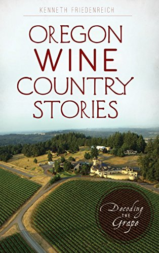 - Oregon Wine Country Stories: Decoding the Grape